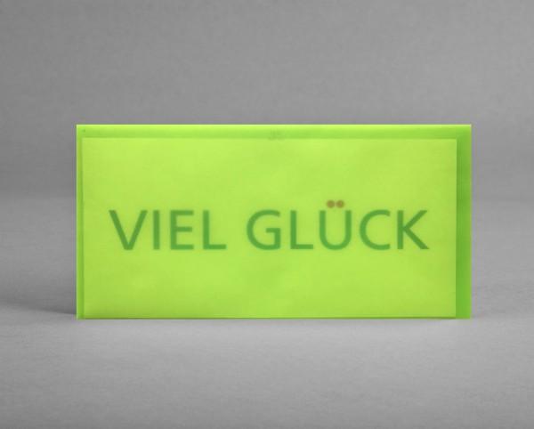 """OPTIMISTISCH IN LIMONE-TRANSPARENT: Grußkarte """"Viel Glück"""" inkl. Kuvert"""